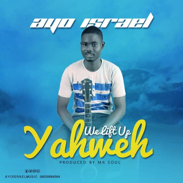 Ayo Israel – We Lift Up Yahweh