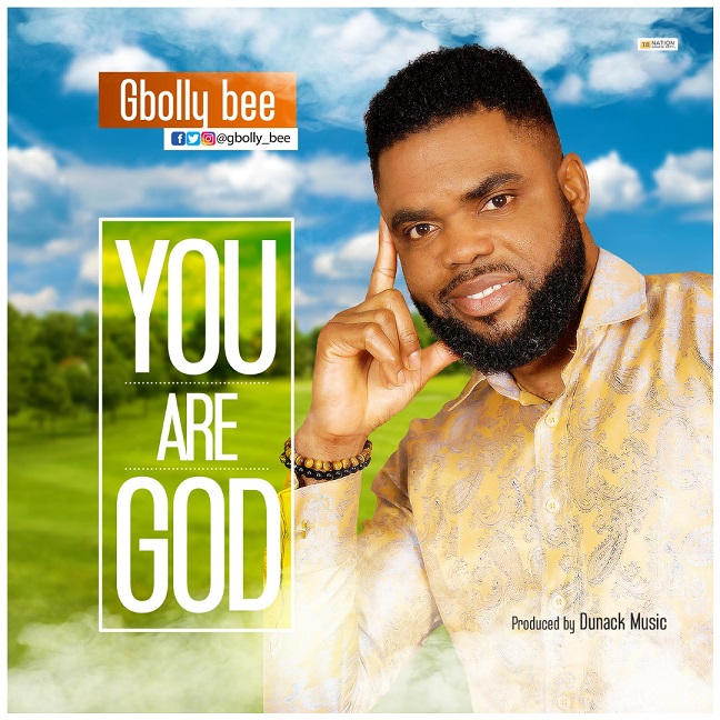 You are God Gbolly Bee