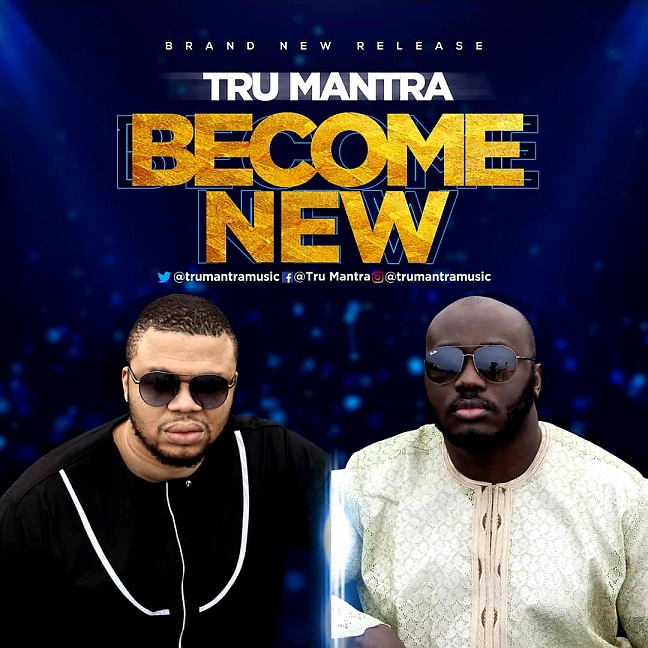 BECOME NEW BY TRU MANTRA