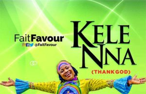 KELENNA (THANK GOD) BY FAITFAVOUR download mp3