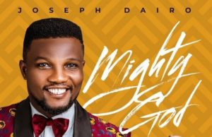 Joseph Dairo - Mighty God download