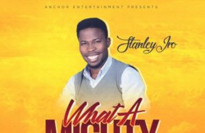 Stanley Iro – What A Mighty God download