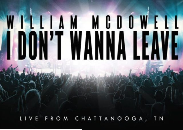 I Don't Wanna Leave By William McDowel