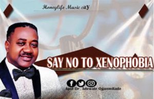 Apst Dr Adewale Ogunmilade - Say No To Xenophobia mp3