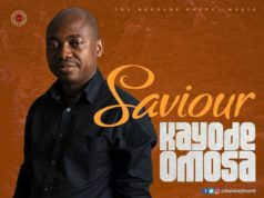 Kayode Omosa – SAVIOUR in every situation