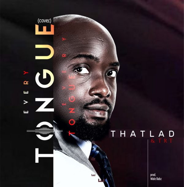 Every Tongue (Cover) By Thatlad download mp3