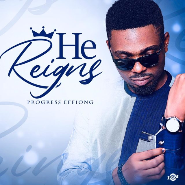 download He Reigns by Progress Effiong