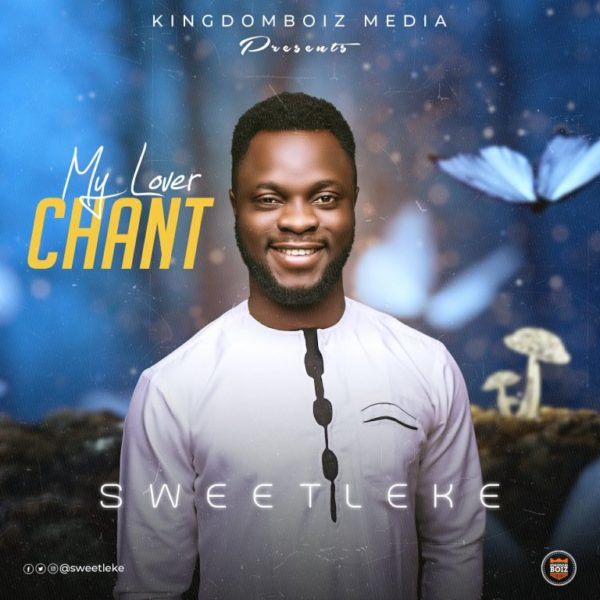 My Lover Chant By Sweetleke DOWNLOAD