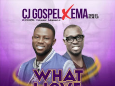 What I Love About You – CJ Gospel Ft. Ema Onyx mp3