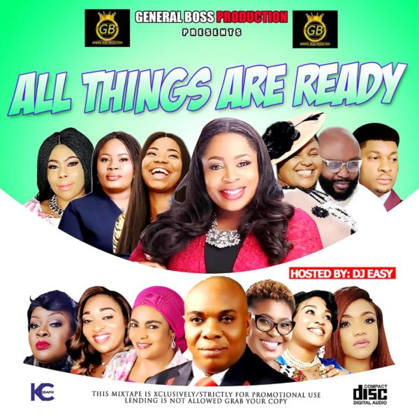 All Things Are Ready Gospel Mix By Dj Easy