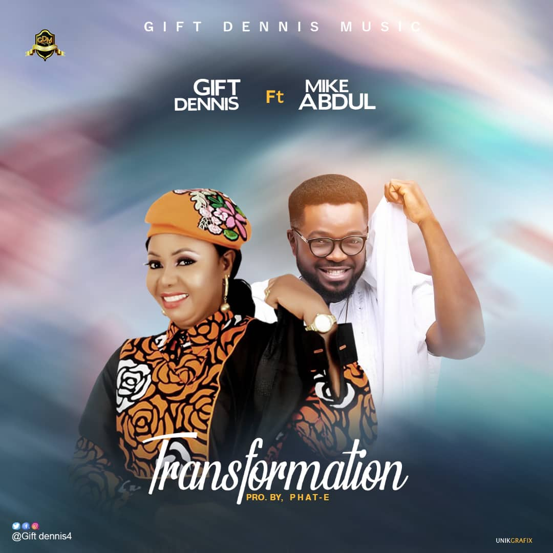 download mp3 TRANSFORMATION BY GIFT DENNIS FEAT. MIKE ABDUL
