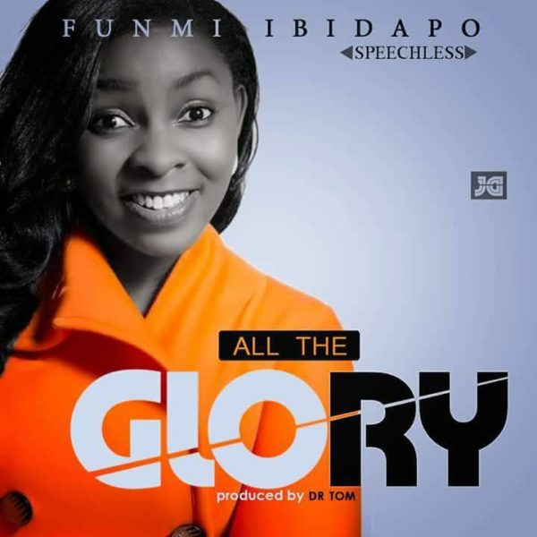 ALL THE GLORY BY FUNMI SPEECHLESS mp3