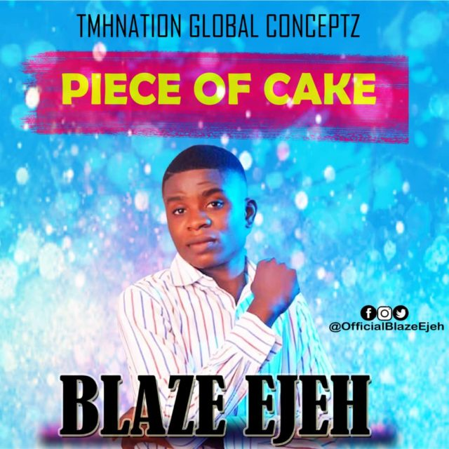 download Piece Of Cake By Blaze Ejeh
