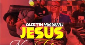 Austin Adigwe - Jesus Never Fails mp3 and video