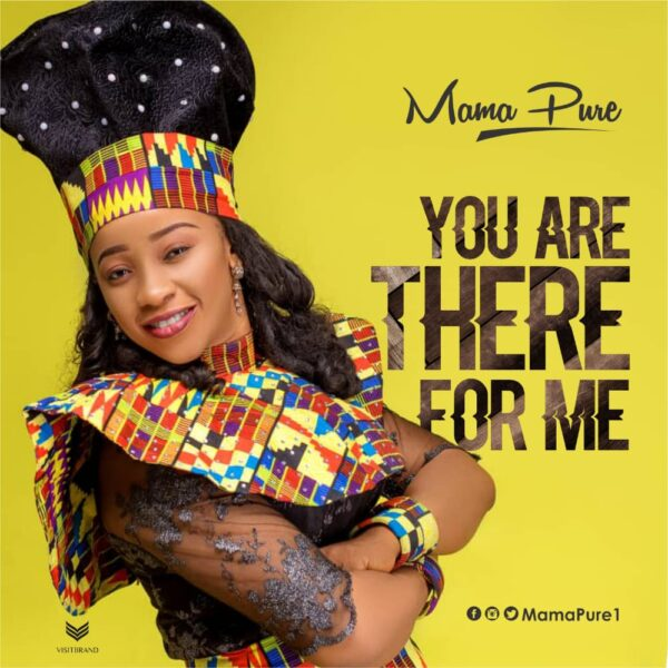 downlaod Mama Pure – You Are There For Me