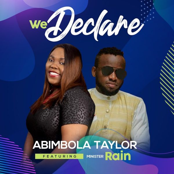 We Declare By Abimbola Taylor Ft. Rain