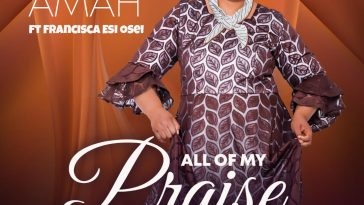 All of My Praise By Grace Amah