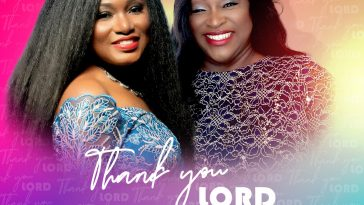 Thank You Lord By TitomiBabs Ft. DeeDee Berepiki